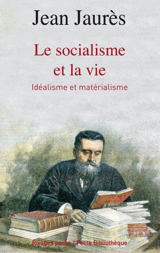 Le Socialisme et la vie : Idéalisme et matérialisme par Jean Jaurès