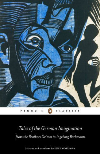 Tales of the German Imagination from the Brothers Grimm to Ingeborg Bachmann (Penguin (Scary Fairy Tales)