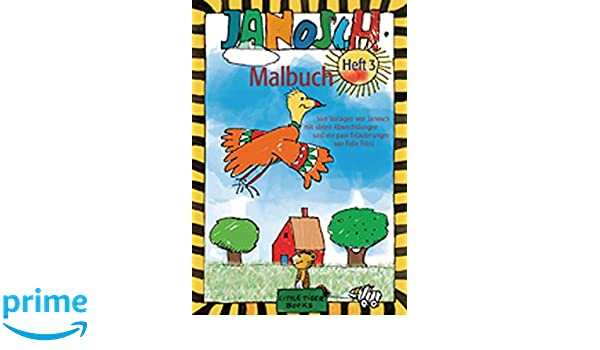 Janosch Malbuch: Heft 3 (Little Tiger Books): Amazon.de: Janosch ...