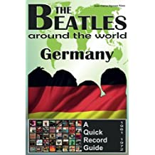 The Beatles - Germany - A Quick Record Guide: Full Color Discography (1961-1972) (The Beatles Around The World) (Volume 6) by Juan Carlos Irigoyen P??rez (2016-07-04)
