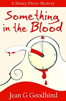 Something in the Blood - a Honey Driver Mystery #1 (A Honey Driver Murder Mystery) (English Edition) von [Goodhind, Jean G.]