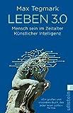 Leben 3.0: Mensch sein im Zeitalter Künstlicher Intelligenz - Max Tegmark