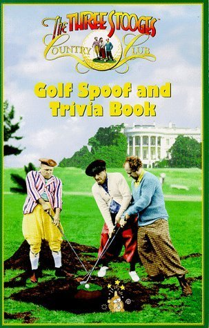 The Three Stooges Golf Spoof and Trivia Book by Bill Kociemba (1999-02-01)