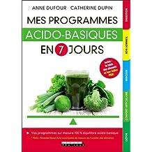 Mes programmes acido-basiques en 7 jours : Vos programmes sur mesure 100% équilibre acido-basique