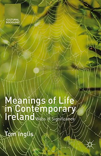 Meanings of Life in Contemporary Ireland: Webs of Significance (Cultural Sociology)