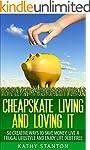 Cheapskate Living And Loving It: 50 C...