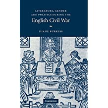 Literature, Gender and Politics During the English Civil War by Diane Purkiss (2005-09-19)