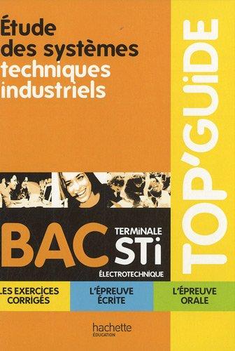 Etude des systèmes techniques industriels Tle STI électrotechnique par Eric Felice