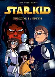 Starkid : Tome 1 : Spith