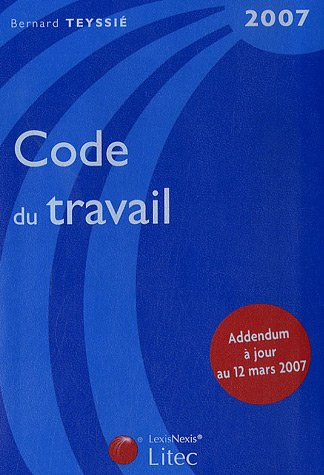 Code du travail : Edition 2007 (ancienne édition)