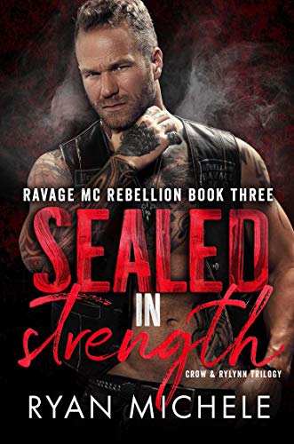 Alpha Single Gang (Sealed in Strength (Ravage MC Rebellion Series Book Three): A Motorcycle Club Romance Trilogy of Crow & Rylynn (English Edition))