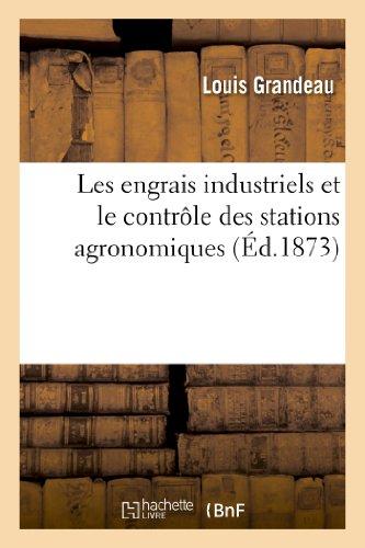 Les engrais industriels et le contrôle des stations agronomiques par Grandeau-L