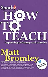 How to Teach: Improving pedagogy and practice