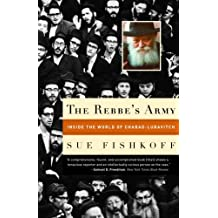 The Rebbe's Army: Inside the World of Chabad-Lubavitch (English Edition)