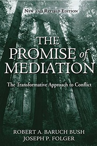 the-promise-of-mediation-the-transformative-approach-to-conflict-revised-edition