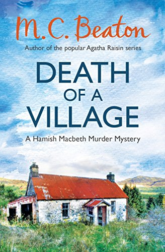 Death of a Village (Hamish Macbeth 18)