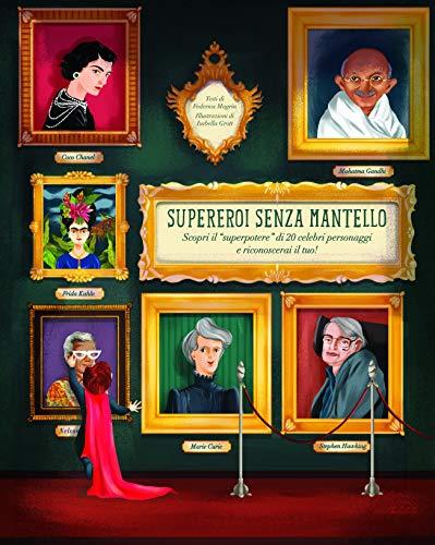 Supereroi senza mantello. Scopri il «superpotere» di 20 celebri personaggi e riconoscerai il tuo!