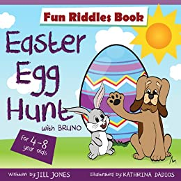 Easter Egg Hunt : Riddles for kids by ages 4-8: Great Easter Gift (Easter Children's Interactive Book Collection) by [Jones, Jill]