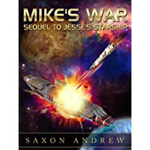 Mike's War: Sequel to Jesse's Starship (English Edition)