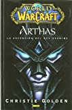 World Of Warcraft. Arthas. La Ascensión Del Rey Exánime