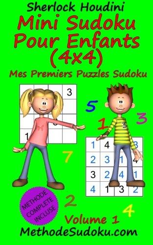 Mini Sudoku Pour Enfants (4x4) - Mes Premiers Puzzles Sudoku - Volume 1 par Sherlock Houdini