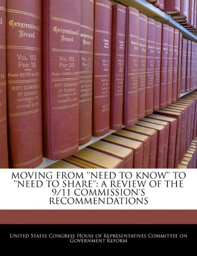 Moving From 'Need To Know' To 'need To Share': A Review Of The 9/11 Commission's Recommendations