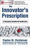 Image de The Innovator's Prescription: A Disruptive Solution for Health Care