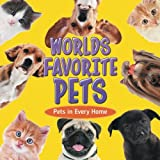 Worlds Favorite Pets: Pets in Every Home