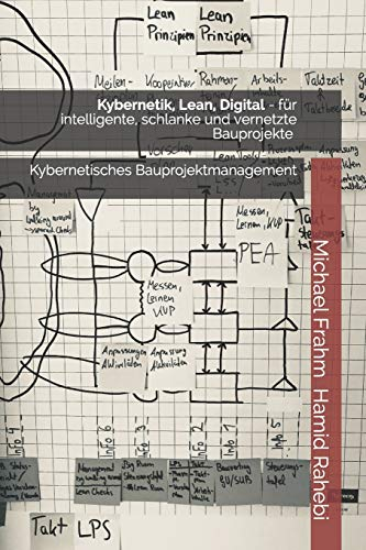 Kybernetik, Lean, Digital: für intelligente, schlanke und vernetzte Bauprojekte - Lean Engineering