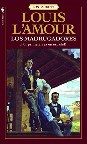 Los Madrugadores (Sacketts) por Louis L'Amour