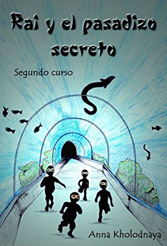 Rai y el pasadizo secreto: Segundo curso (Cómo ser un ninja nº 2) por Anna Kholodnaya