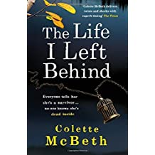 The Life I Left Behind by Colette Mcbeth (2015-01-01)