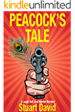 A Laugh Out Loud Murder Mystery: Peacock's Tale