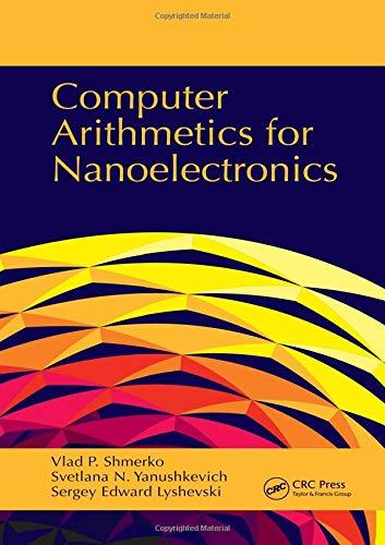 Computer Arithmetics for Nanoelectronics por Vlad P. Shmerko