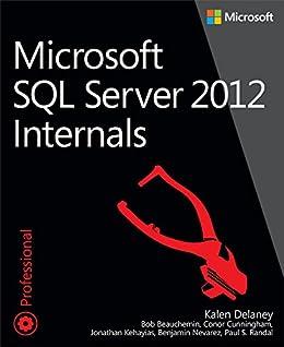 Microsoft SQL Server 2012 Internals (Developer Reference) by [Delaney, Kalen, Freeman, Craig]