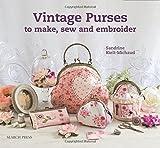 Vintage Purses to Make, Sew & Embroider by Sandrine Kielt-Michaud (2014-07-15)