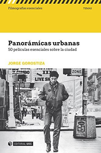 Panorámicas urbanas. 50 películas esenciales sobre la ciudad (Filmografías Esenciales)