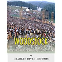 Woodstock: The History and Legacy of America's Most Famous Music Festival (English Edition)