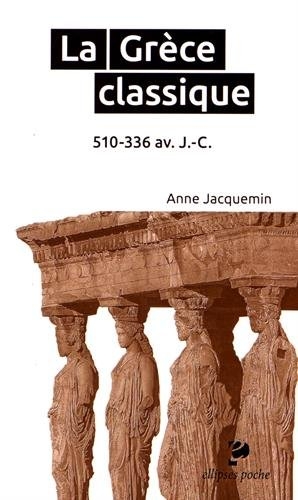 La Grèce Classique 510-336 av.J.-C.