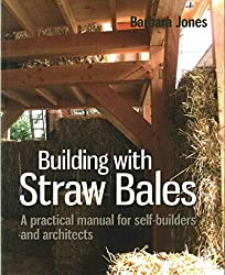 [(Building with Straw Bales : A Practical Manual for Self-Builders and Architects)] [By (author) Barbara Jones] published on (May, 2015)