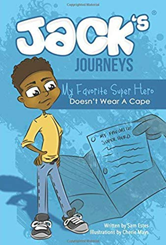 Jack's Journeys (My Favorite Super Hero Doesn't Wear A Cape Book 2) (English ()