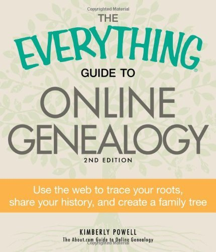 The Everything Guide to Online Genealogy: Use the Web to Trace Your Roots, Share Your History, and Create a Family Tree (Everything S.) by Kimberly Powell (25-Feb-2011) Paperback