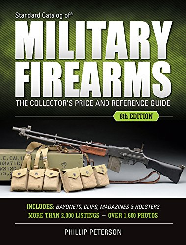 Standard Catalog of Military Firearms : The Collector's Price and Reference Guide