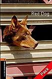 Oxford Bookworms Library: 7. Schuljahr, Stufe 2 - Red Dog: Reader und CD - Louis de Bernières