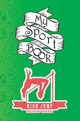 My sport book - High Jump training journal: 200 cream pages with 6