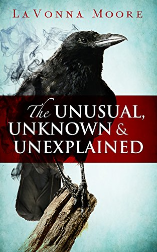 ebook: The Unusual, Unknown & Unexplained (B00QL40K1I)