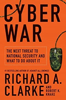 Cyber War: The Next Threat to National Security and What to Do About It par [Clarke, Richard A., Knake, Robert]