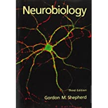 Neurobiology 3rd edition by Shepherd, Gordon M. (1994) Taschenbuch