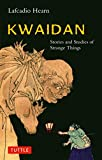 Front cover for the book Kwaidan: Stories and Studies of Strange Things by Lafcadio Hearn