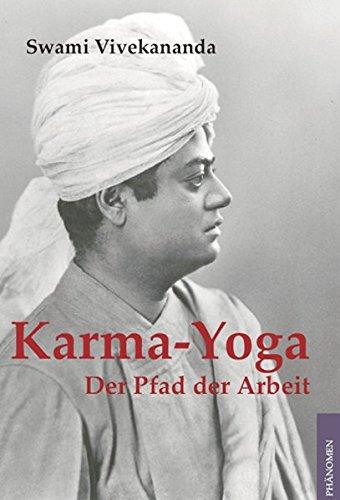 Karma Yoga. Der Pfad der Arbeit